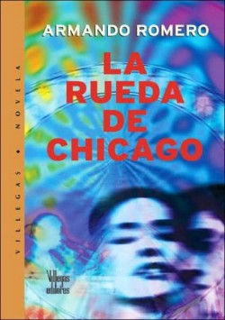 armando-romero-2005-la-rueda-de-chicago-bog-med-limet-ryg